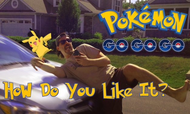 Pokemon Go Go Go! How Do You Like It? Ep. 1