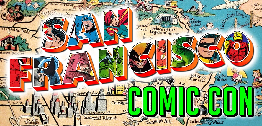 SAN FRANCISCO COMIC-CON 2016 Starts Tomorrow Through Weekend!
