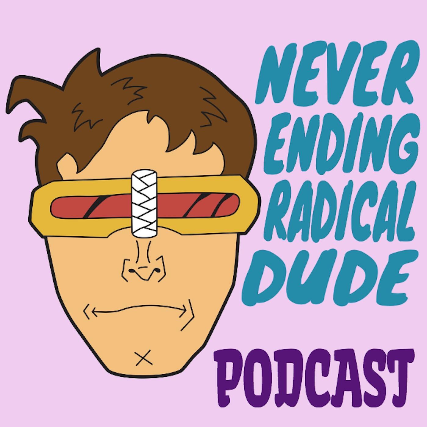Never Ending Radical Dude