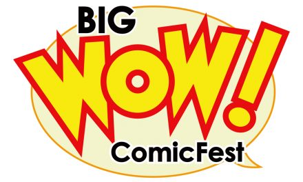 We're Heading to San Jose's BIG WOW COMICFEST This Weekend!