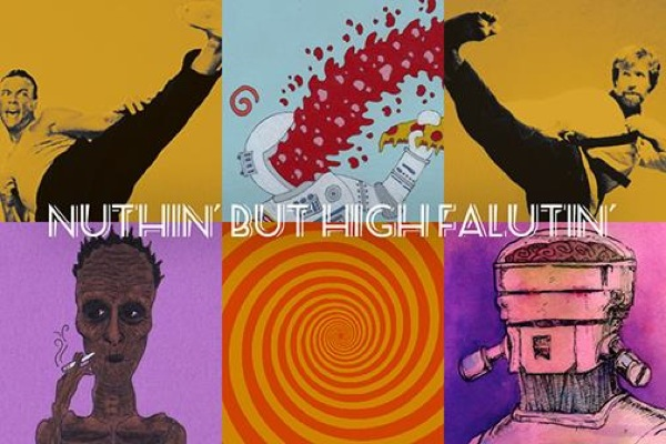 NUTHIN' BUT HIGH FALUTIN' Art Show and Movies in SF this Sunday!